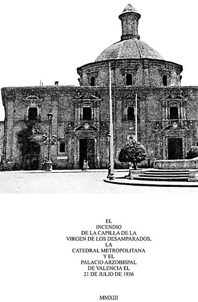 Andrés de Sales Ferri publica datos desconocidos sobre  el incendio de la capilla de la Virgen y la Catedral El archivero Juan Boix Vila, natural de Sueca, fue el responsable de la custodia de la imagen de la Patrona