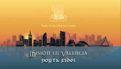 La 'Misión Valencia: Porta Fidei', paso a paso Todo lo que hay que saber de esta iniciativa promovida por el Arzobispo