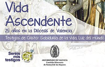 Vida Ascendente celebra sus bodas de plata  en Valencia El día 26 lo celebrará con una fiesta diocesana