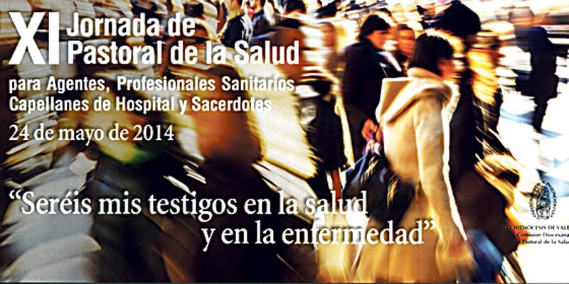 Próximo sábado 24, XIJornada  de Pastoral  de la Salud para agentes, profesionales sanitarios, capellanes de hospital y sacerdotes, que lleva por título 'Seréis mis testigos en la salud y la enfermedad'