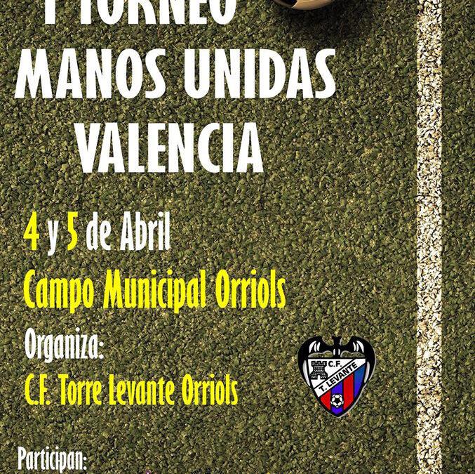 Nace el Torneo de Fútbol de Manos Unidas Valencia Organizado este fin de semana por el C.F. Torre Levante Orriols