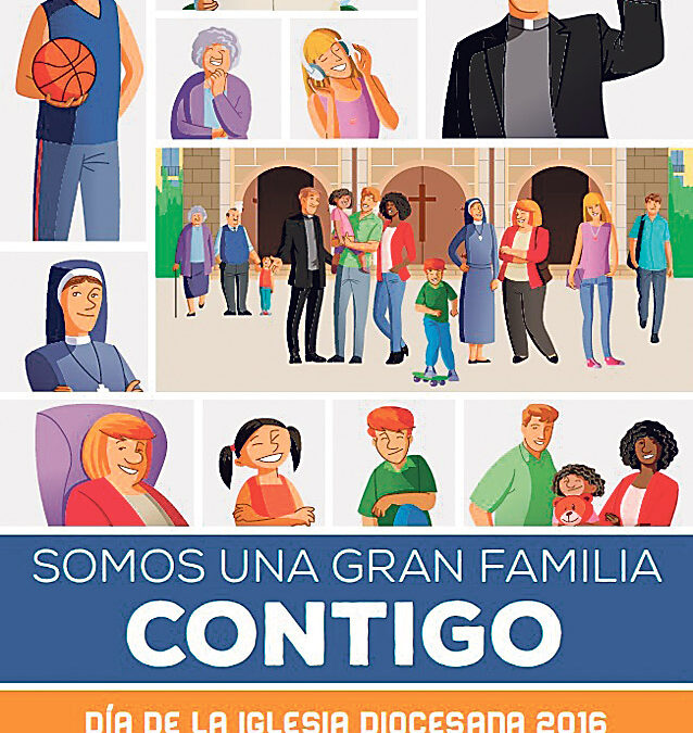 Este domingo, tu 'familia' cuenta contigo En el Día de la Iglesia Diocesana se nos invita a colaborar en el sostenimiento de nuestra parroquia y diócesis