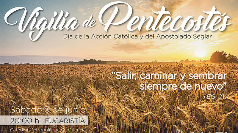 El próximo día 3, vigilia de Pentecostés En la Catedral de Valencia a las 20 horas