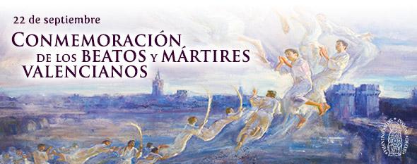 Valencia, tierra de mártires El día 22 se recuerda a los 233 valencianos beatificados en 2001