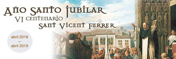 Roma impulsa el año vicentino al declararlo Año Jubilar en toda la Provincia Eclesiástica Con motivo del VI centenario de la muerte del dominico y santo valenciano Vicente Ferrer