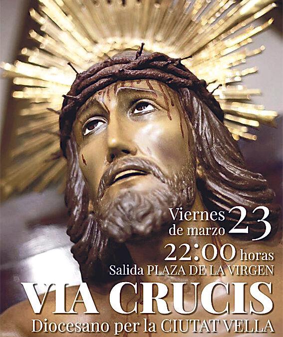 El próximo viernes 23, solemne vía crucis diocesano por Ciutat Vella A las diez de la noche