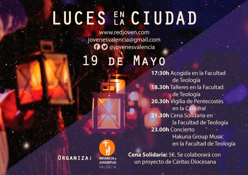 El encuentro juvenil 'Luces en la Ciudad' incluye este sábado en Valencia talleres, actividades, cena solidaria y música Comienza a las 17:30 horas, en la Facultad de Teología de Valencia, y sus participantes se sumarán a la Vigilia de Pentecostés en la Catedral
